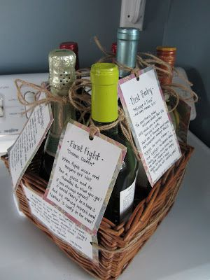 "I love this!! Milestone Wine Basket. Bridal Shower- Give a basket containing several bottles of wine, each with a specific poem that relates to a milestone during the first few years of marriage.. i.e. ""Wedding Night"", ""First Fight"", ""First Anniversary"", ""First Dinner Party"", ""First Christmas Eve"", and ""First Baby""."