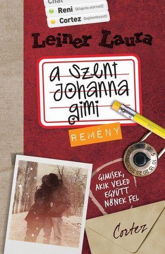 A Szent Johanna gimi 5. – Remény · Leiner Laura · Könyv · Moly: