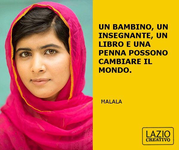 """""""Even one book, one pen, one child and one teacher can change the world"""" #malala #citazionelaziocreativo #laziocreativo #quotes #20novembre"""