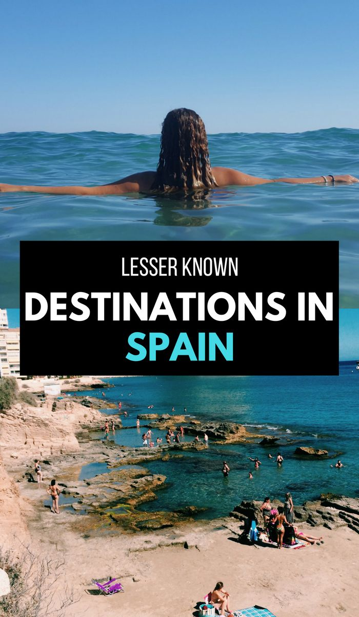 Lesser Known Destinations In Spain And What To Do When You Get There