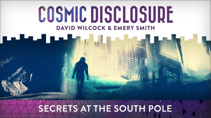 Secrets at the South Pole Cosmic Disclosure with David Wilcock - Season 9, Episode 10 - January 30, 2018 Guest: Emery Smith - With every passing day, Antarctica is garnering more attention from mainstream and alternative news sources, alike. Emery Smith urges, that as the ice melts, the secrets at the south pole will no longer be contained. What is being disclosed now, in Egypt as well as Antarctica is just the tip of the iceberg as ground penetrating radar is discovering large voids...