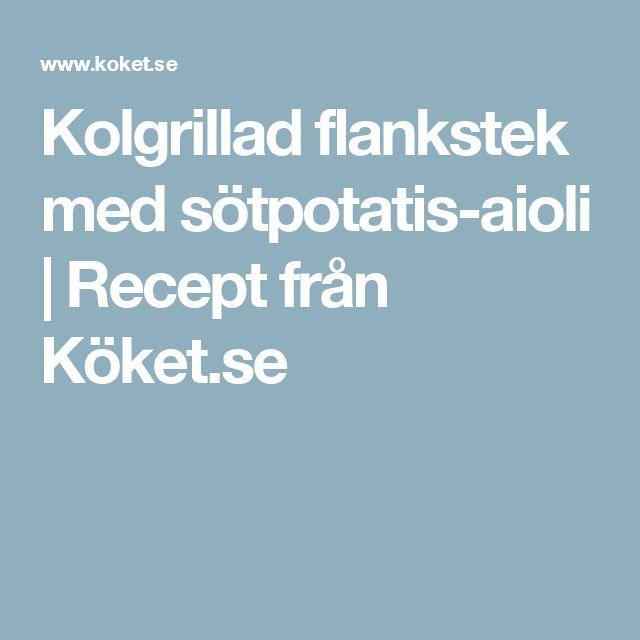 Kolgrillad flankstek med sötpotatis-aioli | Recept från Köket.se