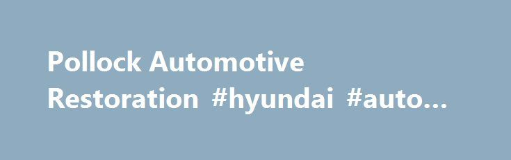 Pollock Automotive Restoration #hyundai #auto #parts http://india.remmont.com/pollock-automotive-restoration-hyundai-auto-parts/  #auto restoration # Works in Progress Please join us for our 2015 Fall Open House & Shop Tour Sunday Novemer 22, 2015 from 10 AM – 3 PM. All Antique, Classic, Specialty Car Enthusiasts and Friends are invited to tour our shop located at 70 South Franklin St. Pottstown, PA 19464. Refreshments will be served throughout the day and our staff will be on hand to answer…