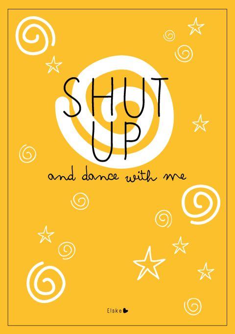 Shut up and dance | Elske | www.elskeleenstra.nl
