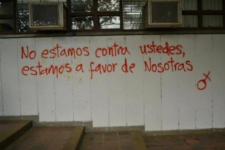 NO estamos contra ustedes, estamos a favor de NOSOTRAS! / Por la SOLIDARIDAD entre MUJERES!