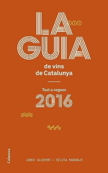 La guia de vins de Catalunya 2016. de Jordi Alcover ed.Columna, 2015 Jordi Alcover i Silvia Naranjo defensen un model de tast a cegues transparent, rigorós i equitatiu, que puntua tots els factors que intervenen en la qualitat d'un vi. 663.2 ALC