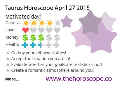 Motivated day for #Taurus on April 27th 2015 #horoscope. Come back every day and see your daily prediction! http://www.thehoroscope.co/Taurus-Horoscope-tomorrow.php