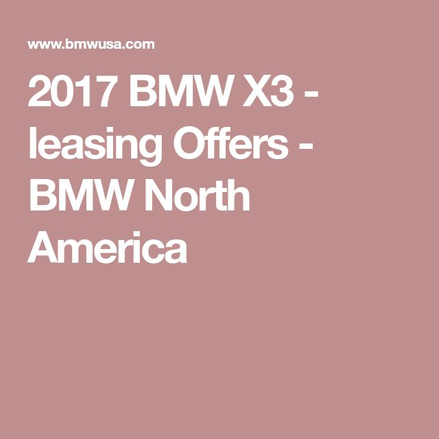 2017 BMW X3 - leasing Offers - BMW North America