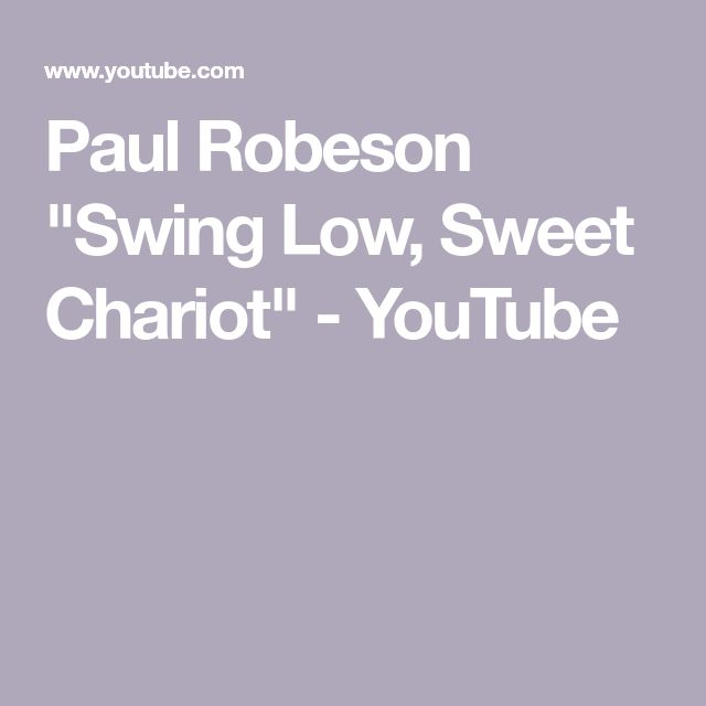 """Paul Robeson """"Swing Low, Sweet Chariot"""" - YouTube"""
