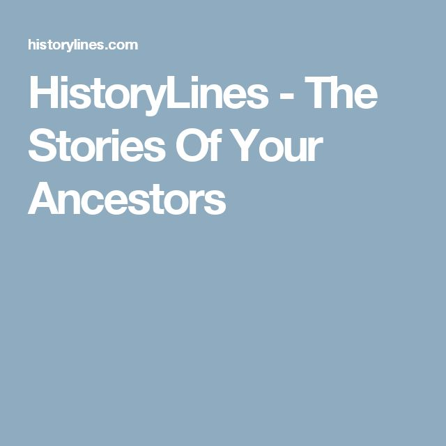HistoryLines - The Stories Of Your Ancestors