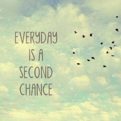 Everyday is a Second Chance | 20 Positive Quotes