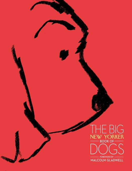 The Big New Yorker Book of Dogs by The New Yorker Magazine: Contributors include John Cheever, Susan Orlean, Roddy Doyle, Ian Frazier, Arthur Miller, John Updike, Roald Dahl, E. B. White, A. J. Liebling, Alexandra Fuller, Jerome Groopman, Jeffrey Toobin, T. Coraghessan Boyle, Ogden Nash, Donald Barthelme, Jonathan Lethem, Mark Strand, Anne Sexton, and Cathleen Schine. Complete with a Foreword by Malcolm Gladwell and a new essay by Adam Gopnik on James Thurber's Dogs. Awesome! #New_Yorker…