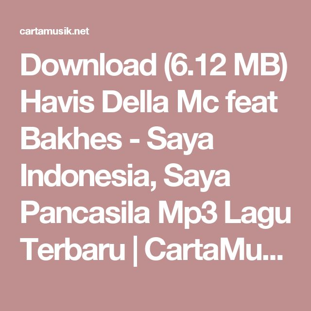 Download (6.12 MB) Havis Della Mc feat Bakhes - Saya Indonesia, Saya Pancasila Mp3 Lagu Terbaru | CartaMusik