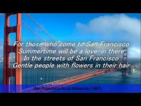 San Francisco-Scott Mckenzie (Lyrics)---R.I.P Scott ..... I just needed a feel good song right now....thanks Scott.......