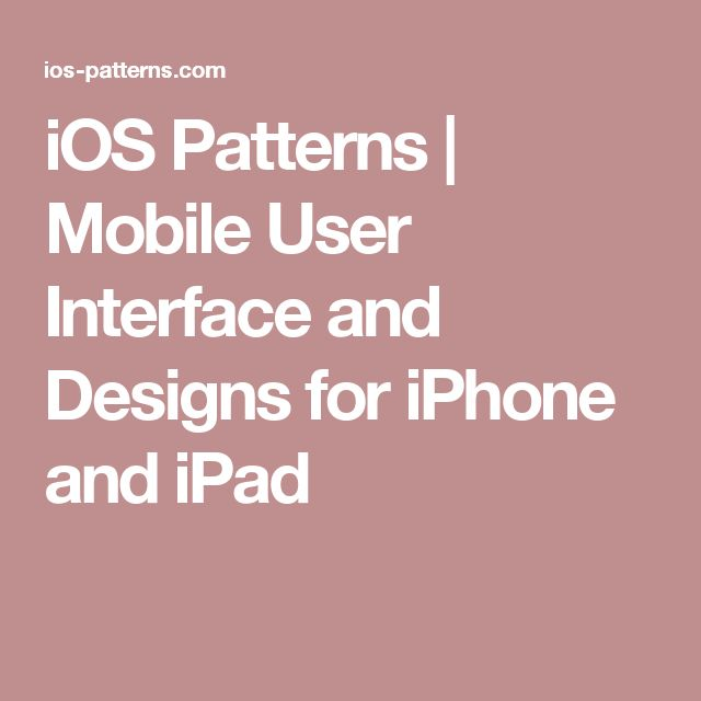 iOS Patterns | Mobile User Interface and Designs for iPhone and iPad