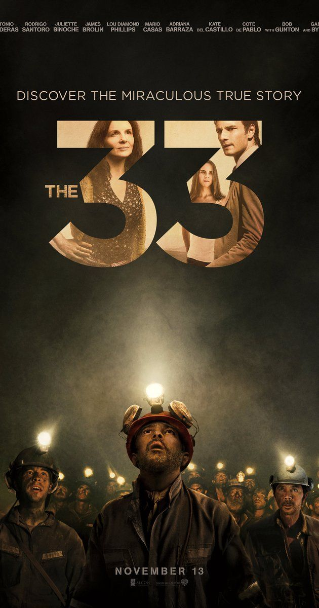 Directed by Patricia Riggen.  With Cote de Pablo, James Brolin, Lou Diamond Phillips, Antonio Banderas. Based on the real-life event, when a gold and copper mine collapses, it traps 33 miners underground for 69 days.