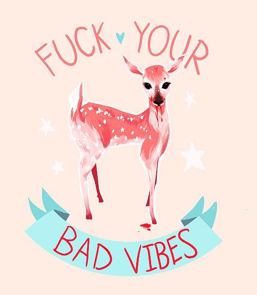 NO bad vibes
