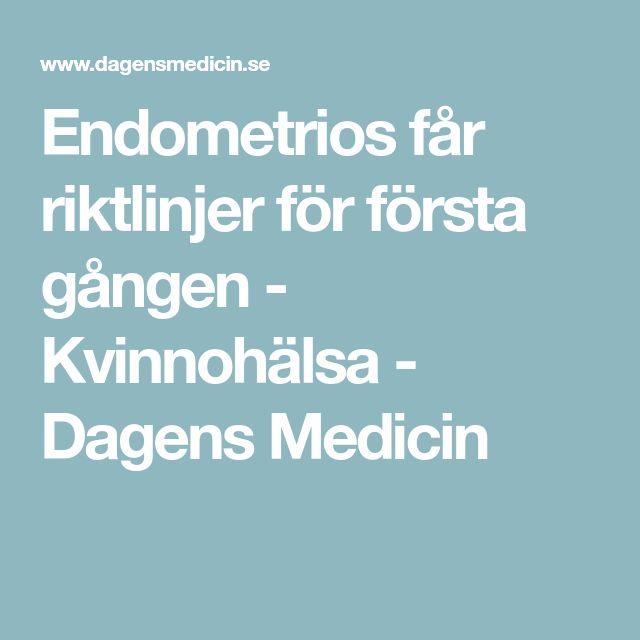 Endometrios får riktlinjer för första gången - Kvinnohälsa - Dagens Medicin