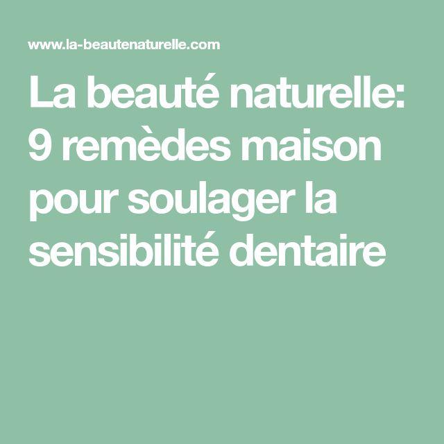 La beauté naturelle: 9 remèdes maison pour soulager la sensibilité dentaire