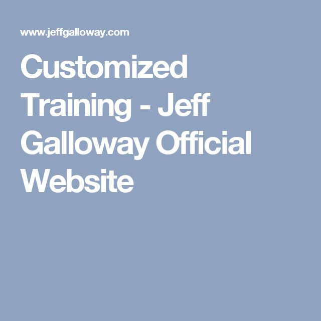 Customized Training - Jeff Galloway Official Website
