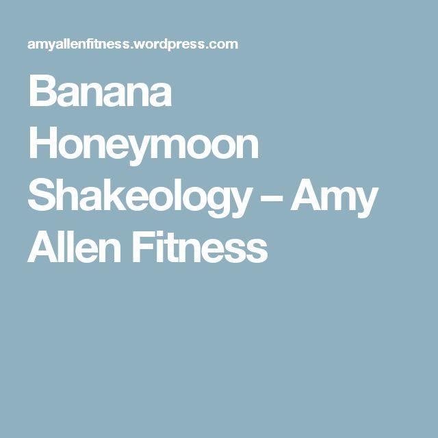 Banana Honeymoon Shakeology – Amy Allen Fitness