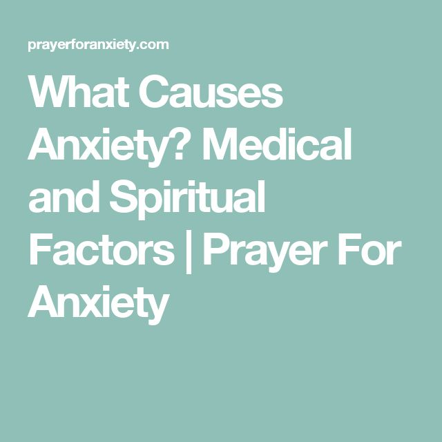 What Causes Anxiety? Medical and Spiritual Factors | Prayer For Anxiety