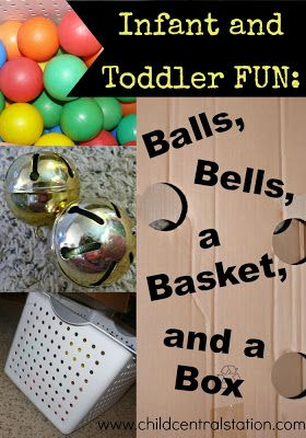 Infant & Toddler Fun: Balls, Bells, a Basket, and a Box from Child Central Station
