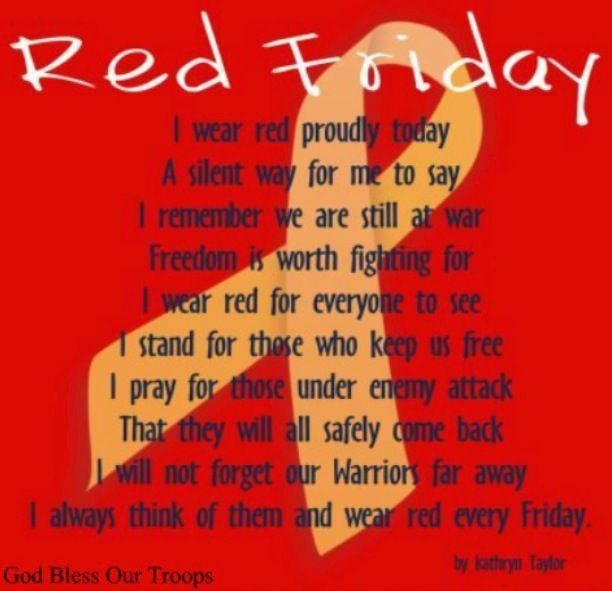 Wear red on Fridays to show our troops we still remember them and what they are fighting for