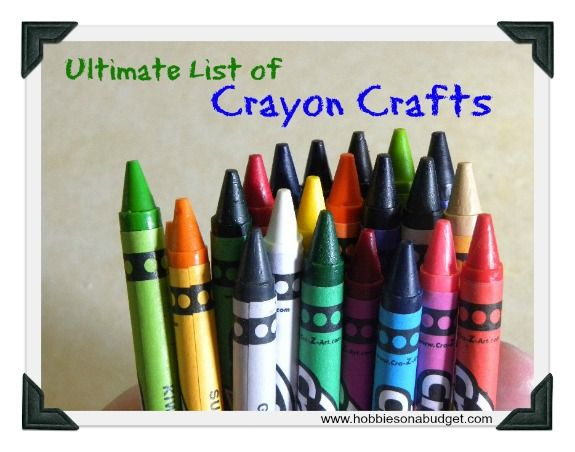 Ultimate List of Crayon Crafts - Hobbies On A Budget