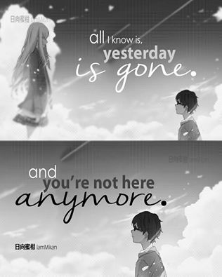 """All I know is yesterday is gone and you're not here anymore"""