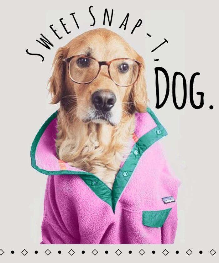 Sweet Snap-T, Dog!! NEW COLORS @ Outdoors Inc!