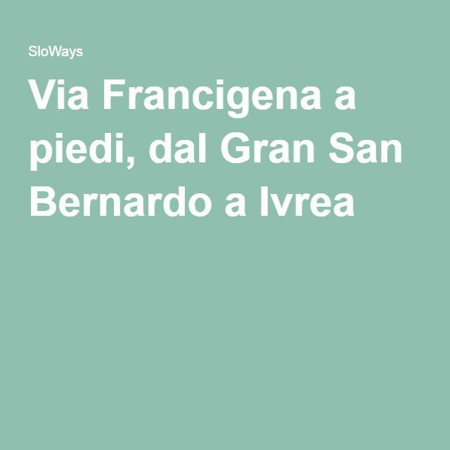 Via Francigena a piedi, dal Gran San Bernardo a Ivrea