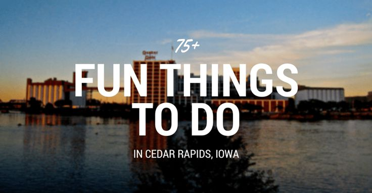Looking for fun things to do in Cedar Rapids? FunThingsToDo.io has you covered with a list of over 75 exciting things to do. Never be bored again!