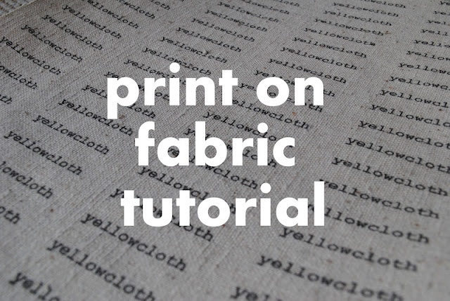 yellowcloth: print on fabric tutorial