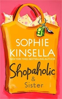 Shopaholic & Sister...by Sophie Kinsella: Worth Reading, Sister Shopaholic, Sisters, Shopaholic Series, Books Worth, Sophie Kinsella, Favorite Books