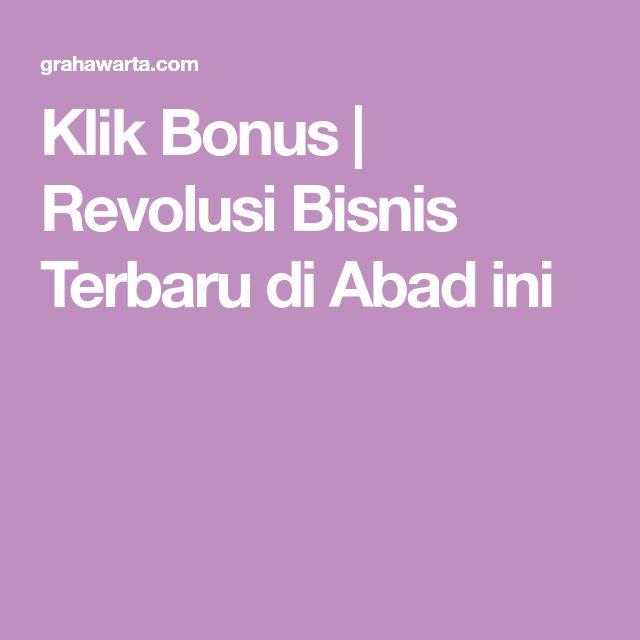 Klik Bonus | Revolusi Bisnis Terbaru di Abad ini