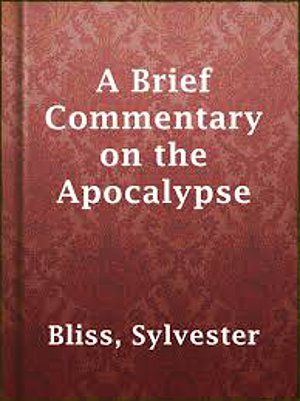 FREE BOOK! This is my all-time favorite book on end-times doctrines. It was one of the best discussions on the book of revelation that I have read. If you want to get into the best, most learned analysis of the end times, this book is for you. Sylvester Bliss really wrote an all-time bestseller here. It is just absolutely excellent!