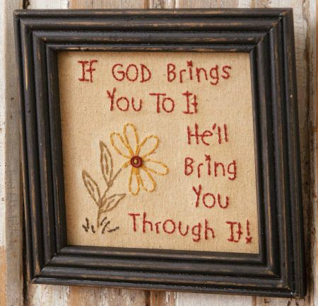 Primitive Country Sampler - God Brings You to It, Through It Stitchery Picture