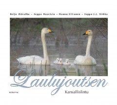Laulujoutsen – Kansallislintu (Reijo Ikävalko – Seppo Haavisto – Hannu Siitonen – Seppo J. J. Sirkka)
