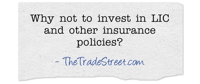 Treating Insurance policies as Investment policies is big blunder, go through the blog and find out why.