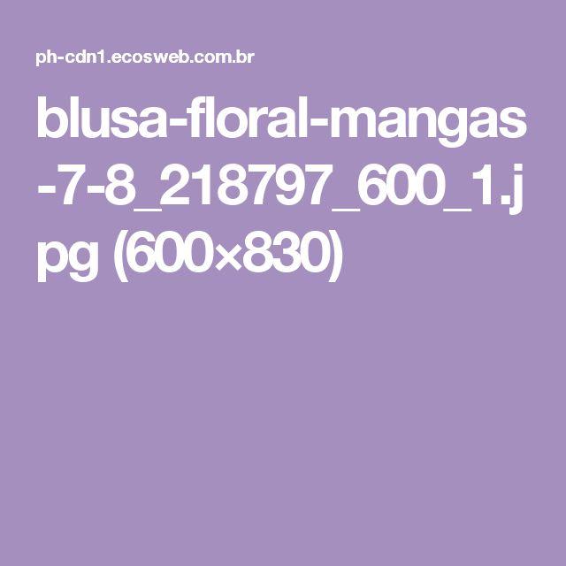 blusa-floral-mangas-7-8_218797_600_1.jpg (600×830)