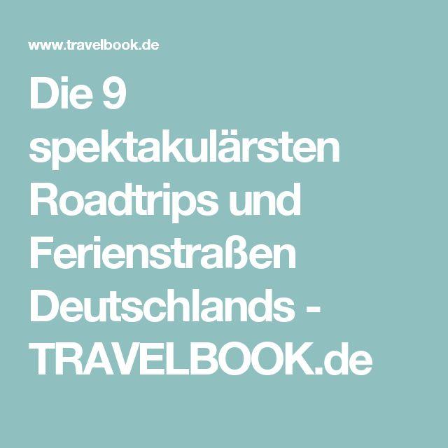 Die 9 spektakulärsten Roadtrips und Ferienstraßen Deutschlands - TRAVELBOOK.de