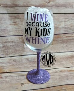 I Wine Because My Kids Whine - Wine Glass - Glitter Dipped Wine Glass // Mandy's Vinyl Decor