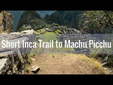 Short Inca Trail to Machu Picchu - Tour of Peru