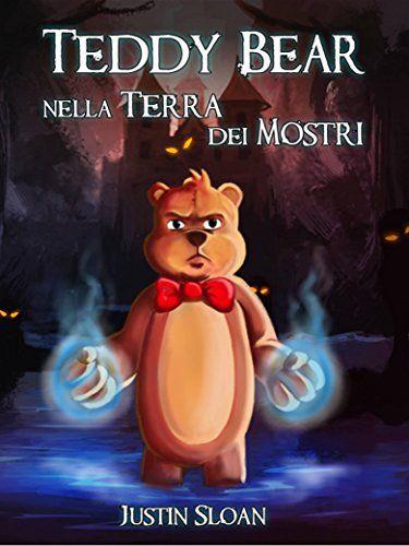 SEGNALAZIONE: TEDDY BEAR NELLA TERRA DEI MOSTRI di Justin Sloan