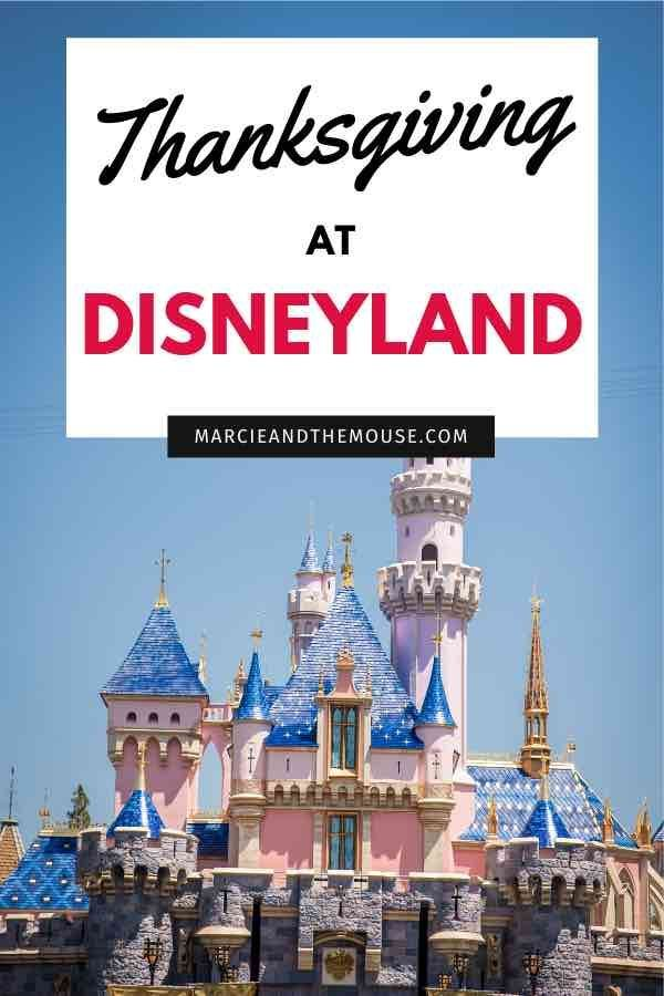 Disneyland At Thanksgiving Tips Marcie And The Mouse In 2020 Disneyland Vacation Disneyland Disneyland Trip