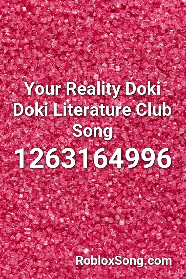 Your Reality Doki Doki Literature Club Song Roblox ID