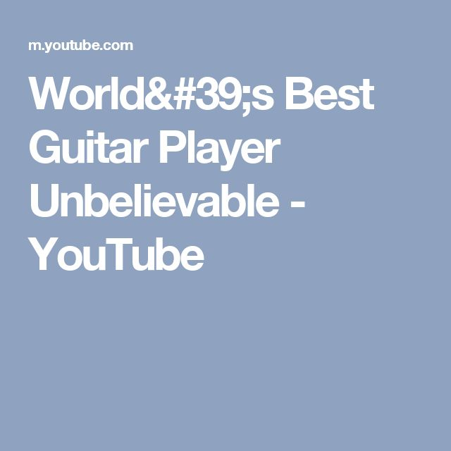 World's Best Guitar Player Unbelievable - YouTube