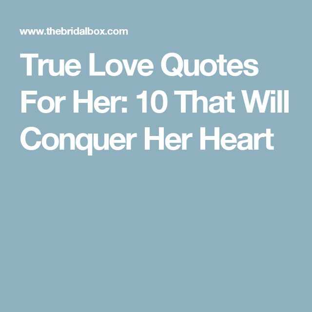 True Love Quotes: 17 Best Love Quotes For Her On Pinterest
