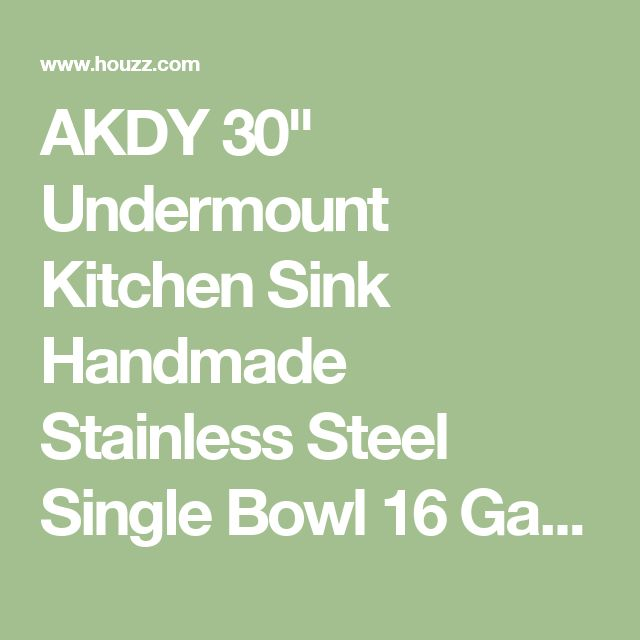 "AKDY 30"" Undermount Kitchen Sink Handmade Stainless Steel Single Bowl 16 Gauge - Contemporary - Kitchen Sinks - by AKDY Home Improvement"